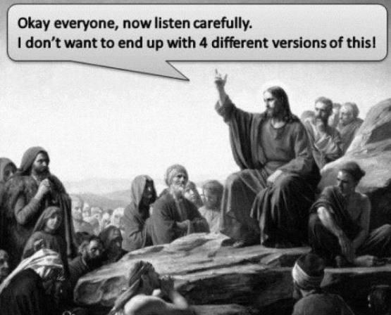 """Jėzus: dabar klausykitės manęs atidžiai, nes aš nenoriu, kad iš to gimtų 4 mano mokymų versijos. (Internete klaidžiojantis """"meme"""")"""